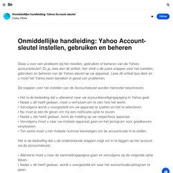 Onmiddellijke handleiding: Yahoo Account-sleutel instellen, gebruiken en beheren