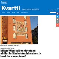 Miten Wienissä onnistutaan yhdistämään kohtuuhintainen ja laadukas asuminen?