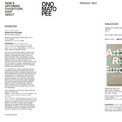 Artist-run Europe. Practice, projects, spaces.