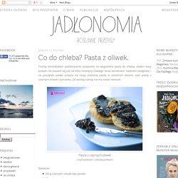 jadłonomia · roślinne przepisy: Co do chleba? Pasta z oliwek.