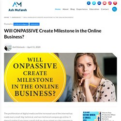 Will ONPASSIVE Create Milestone in the Online Business?
