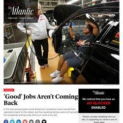 Onshoring Isn't Bringing Back Good Jobs