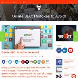 Onsite SEO: Mistakes to Avoid!