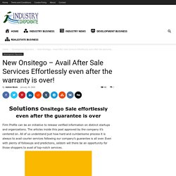 New Onsitego - Avail After Sale Services Effortlessly even after the warranty is over!