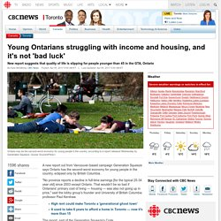 Young Ontarians struggling with income and housing, and it's not 'bad luck' - Toronto