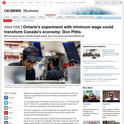 Ontario's experiment with minimum wage could transform Canada's economy: Don Pittis