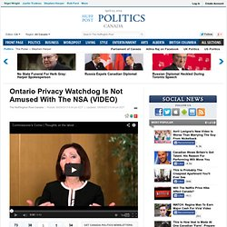 Ontario Privacy Watchdog Is Not Amused With The NSA (VIDEO)