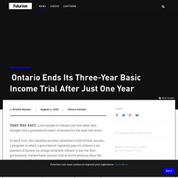 Ontario Ends Its Three-Year Basic Income Trial After Just One Year