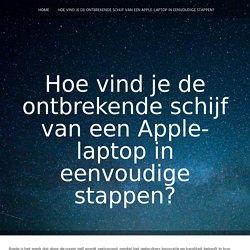 Hoe vind je de ontbrekende schijf van een Apple-laptop in eenvoudige stappen?