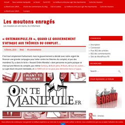 «Ontemanipule.fr», quand le gouvernement s'attaque aux théories du complot… – Les moutons enragés