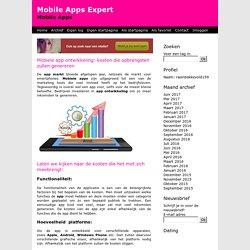 Mobiele app ontwikkeling: kosten die opbrengsten zullen genereren