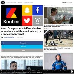 Avec Ooniprobe, vérifiez si votre opérateur mobile manipule votre connexion Internet