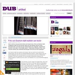 DUB: Frits van Oostrom blijft twijfelen aan lector