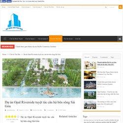 Dự án Opal Riverside Thủ Đức giá chỉ 25 triệu/m2