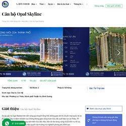 Dự án căn hộ Opal Skyline Lái Thiêu, Thuận An, Bình Dương