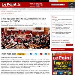 Frais opaques des élus : l'Assemblée acte une réforme de l'IRFM