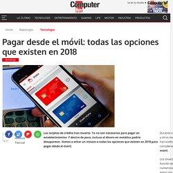 Pagar desde el móvil: todas las opciones que existen en 2018
