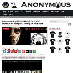 Anonymous Explains #OPDeathEater With Examples of Pedophilia Among UK Politic...
