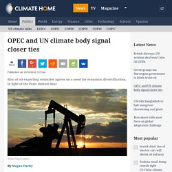 OPEC and UN climate body signal closer ties
