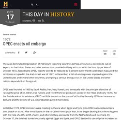 OPEC enacts oil embargo - Oct 17, 1973