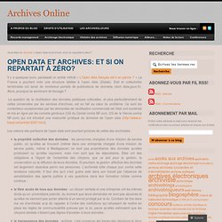 Open data et archives: et si on repartait à zéro?