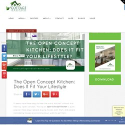 The Open Concept Kitchen: Does It Fit Your Lifestyle