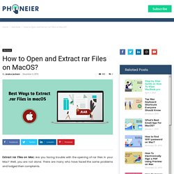 How to Open and Extract rar Files on Mac : Phoneier
