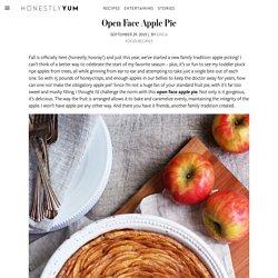 Open Face Apple Pie – HonestlyYUM