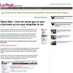 Open data : vous ne savez pas ce que c'est mais ça va vous simplifier la vie - LePost.fr (14:33)