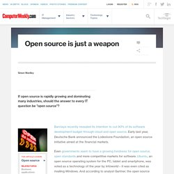 Open source is just a weapon