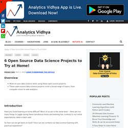 6 Open Source Data Science Projects to Try at Home!