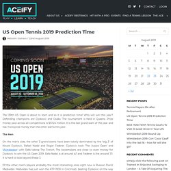 US Open Tennis 2019 Prediction Time - The Ace