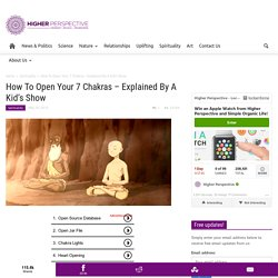 How To Open Your 7 Chakras – Explained By A Kid's Show