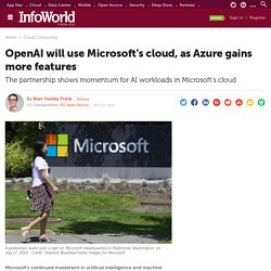 OpenAI will use Microsoft's cloud, as Azure gains more features