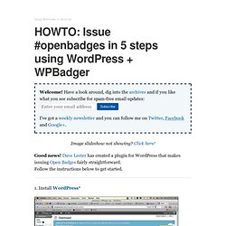 HOWTO: Issue #openbadges in 5 steps using WordPress + WPBadger