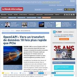 OpenCAPI : Vers un transfert de données 10 fois plus rapide que PCIe