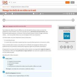 Managez les droits de vos vidéos sur le web
