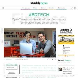 #EdTech : OpenClassrooms lève 6 millions d'euros pour former 20 millions de personnes - Maddyness