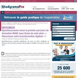 OpenClassrooms lance le premier parcours de formation MOOC sous forme de web série : « Réussissez votre transformation digitale » ! - E-learning / MOOC - Studyrama Pro