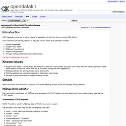 AggregateToJSonXmlREDCapPublishers - opendatakit - ODK Aggregate publishing capabilities - Open Data Kit (ODK) is a free and open-source set of tools to help create mobile data collection services.
