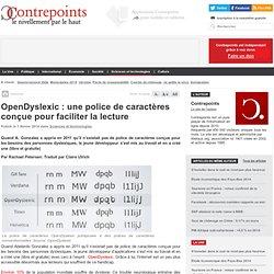 OpenDyslexic : une police de caractères conçue pour faciliter la lecture