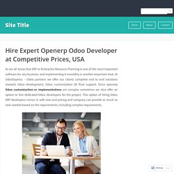 Hire Expert Openerp Odoo Developer at Competitive Prices, USA – Site Title