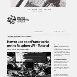How to use openFrameworks on the RaspberryPi - Tutorial by @jvcleave @nanikawa / @resonate_io