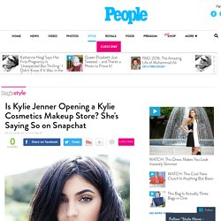 Kylie Jenner Is Opening a Kylie Cosmetics Makeup Store! – Style News - StyleWatch - People.com