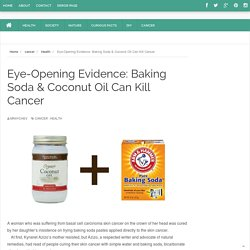 Eye-Opening Evidence: Baking Soda & Coconut Oil Can Kill Cancer