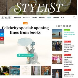 The Best 100 Opening Lines From Books / Life / Stylist Magazine - StumbleUpon