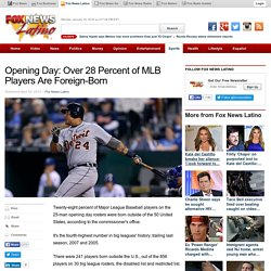 Opening Day: Over 28 Percent of MLB Players Are Foreign-Born