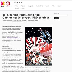 Opening Production and Commons: 90-percent PhD seminar
