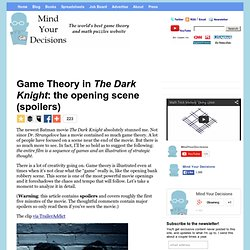 Game Theory in The Dark Knight: the opening scene (spoilers)