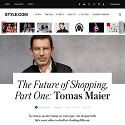 Tomas Maier on His Store Opening - Dirk Standen Interview - Style.com